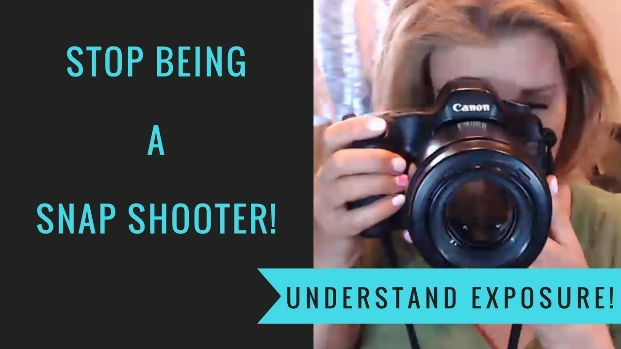 Stop Being a Snap Shooter and Really Focus on Exposure
