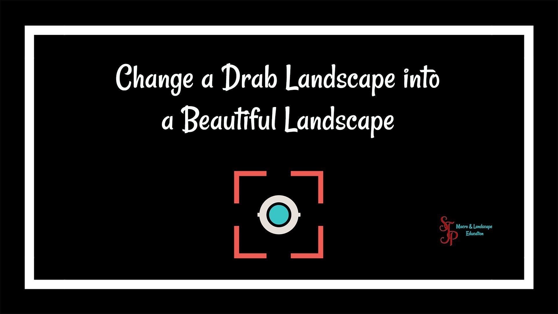 Change a Drab Landscape into a Beautiful Landscape