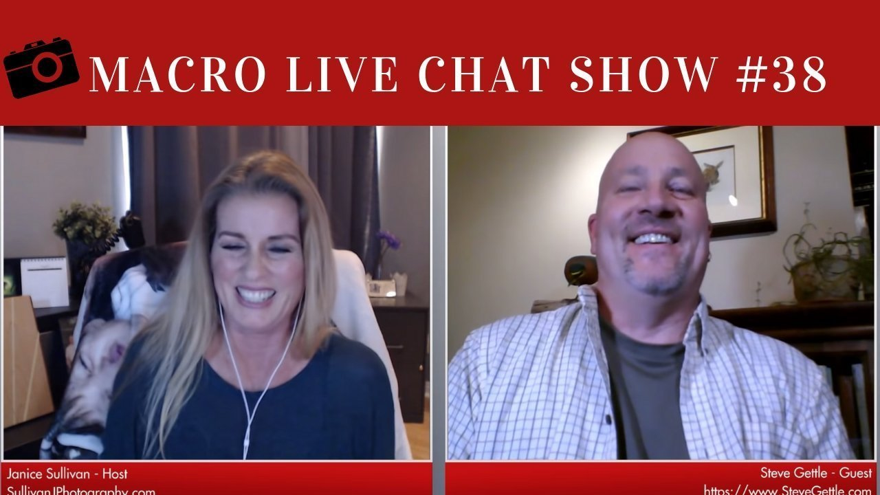 Macro Photo Live Chat #38 – Steve Gettle