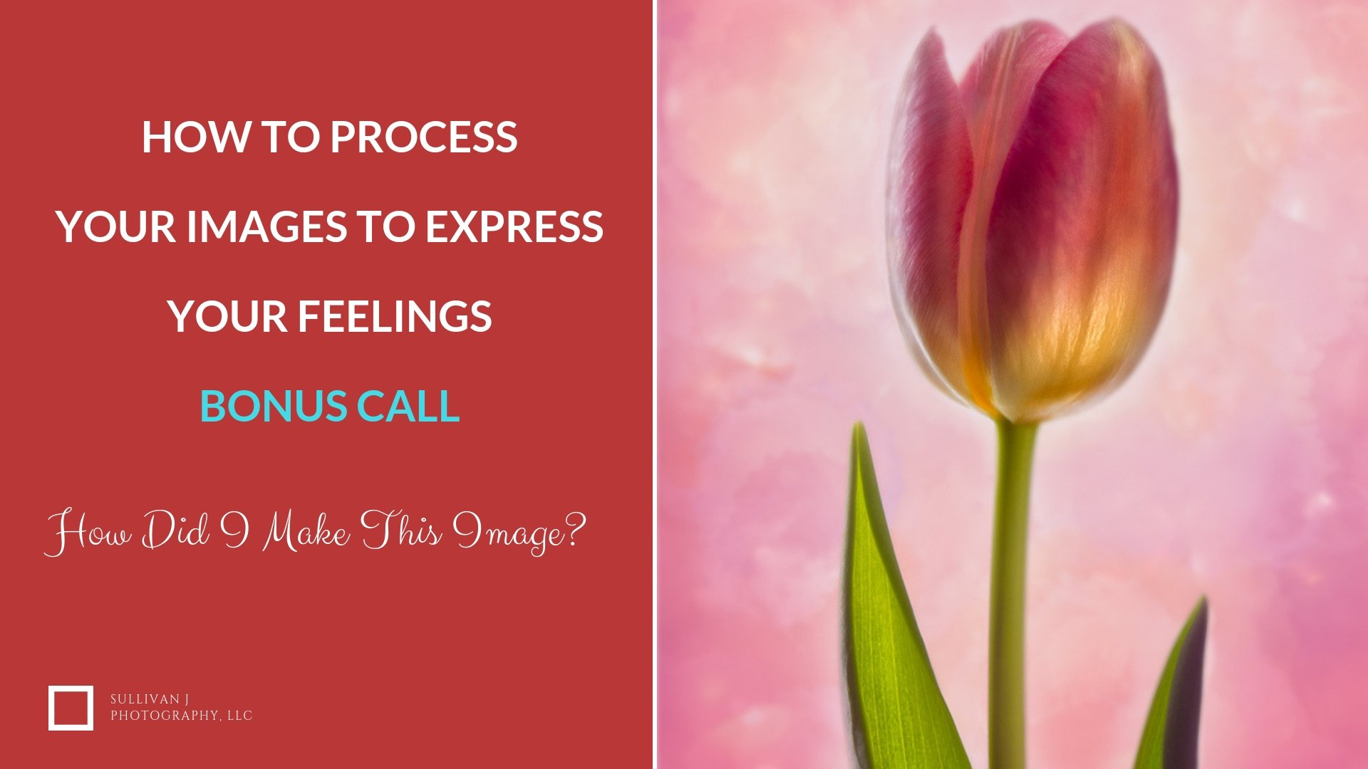 How To Process Your Images to Express Your Feelings