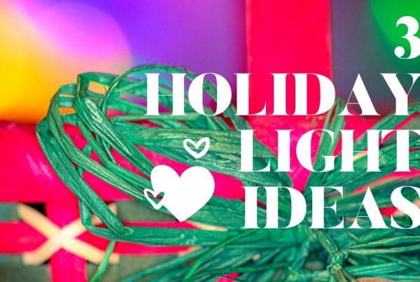 3 holiday light ideas