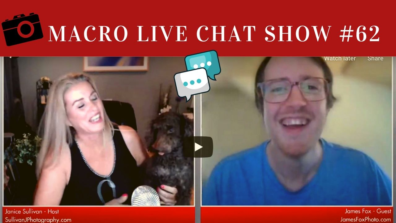 Macro Photography Live Chat Show 62 – James Fox